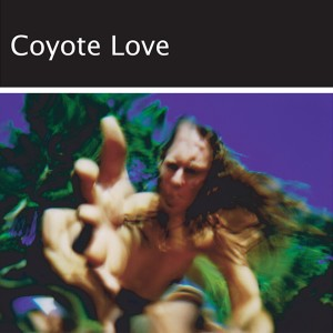 """It all began here. """"Coyote Love,"""" the debut CD"""